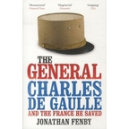 The General Charles de Gaulle and the France he saved