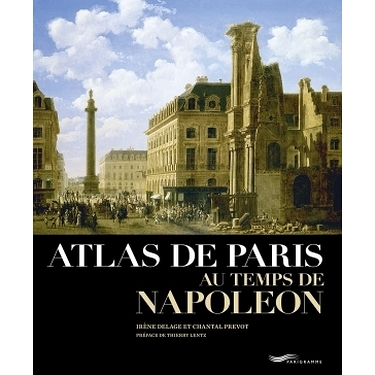 Atlas of Paris at the time of Napoleon
