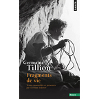 Fragments de vie - Germaine Tillion